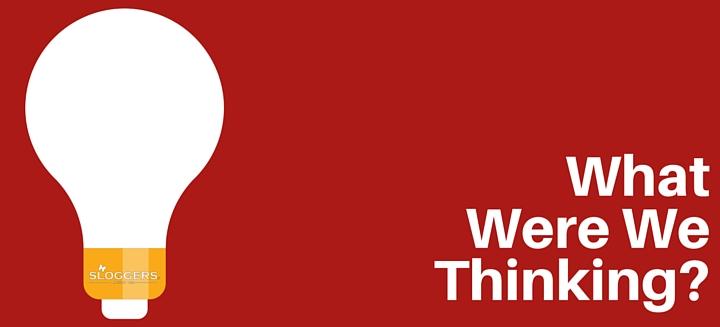 What Were We Thinkin-